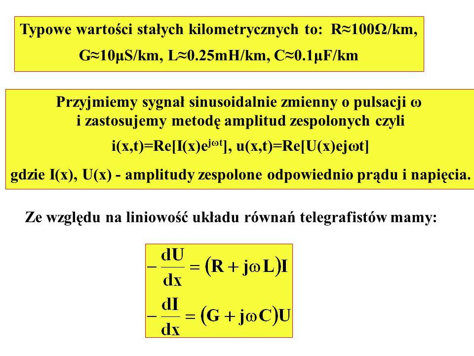 Typowe wartości stałych kilometrycznych to: R≈100Ω/km,