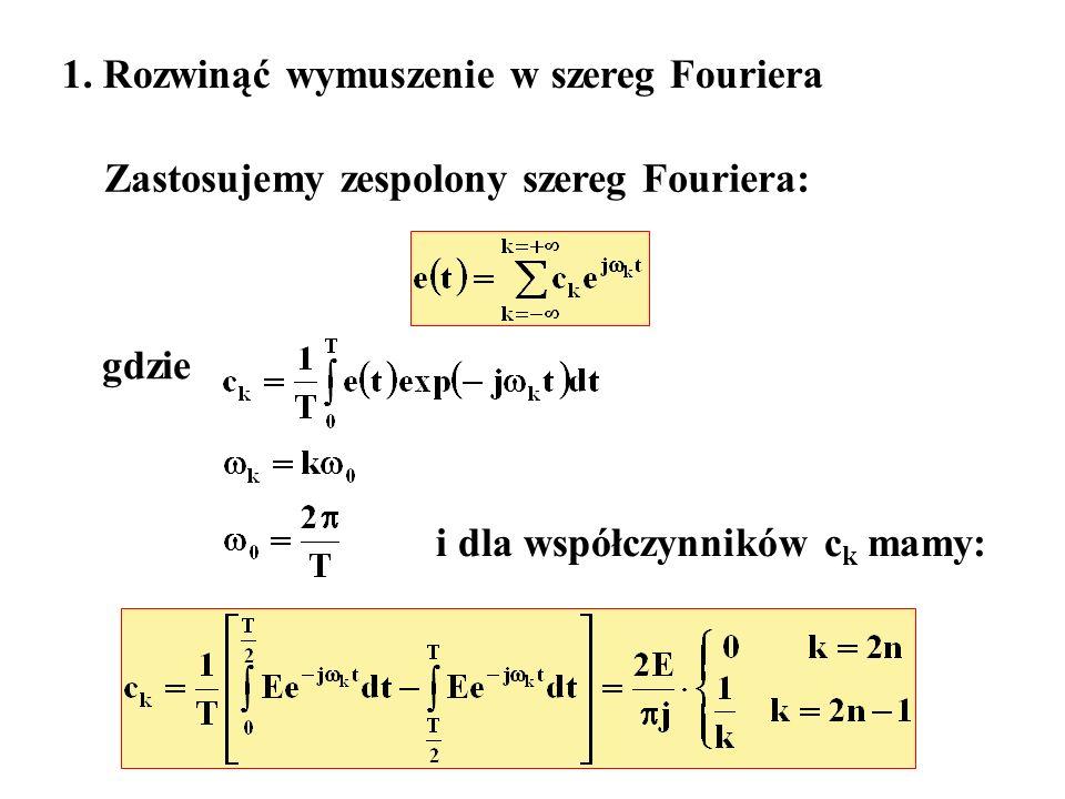1. Rozwinąć wymuszenie w szereg Fouriera