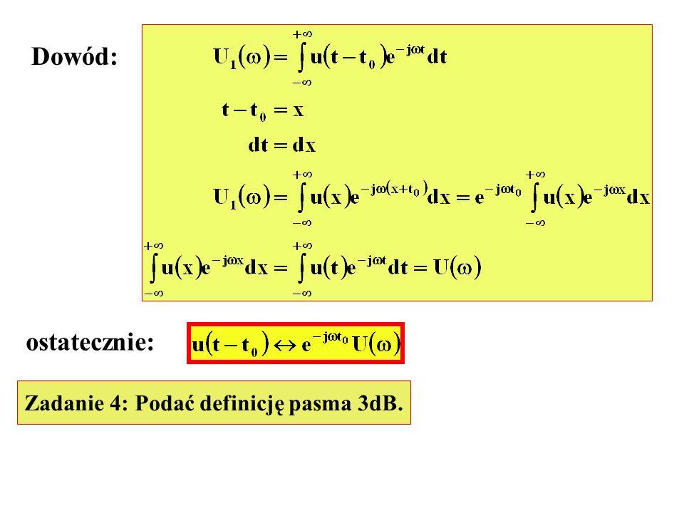 Dowód: ostatecznie: Zadanie 4: Podać definicję pasma 3dB.