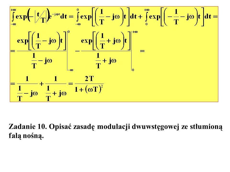Zadanie 10. Opisać zasadę modulacji dwuwstęgowej ze stłumioną