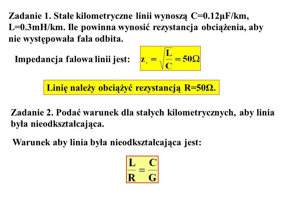 Zadanie 1. Stałe kilometryczne linii wynoszą C=0.12μF/km,