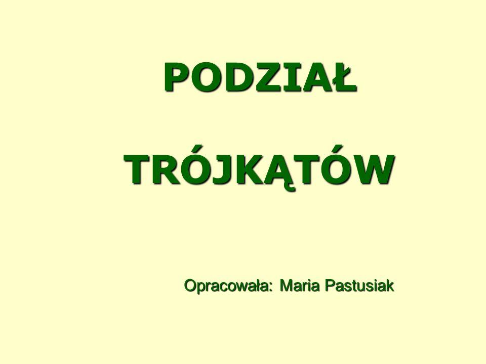 Opracowała: Maria Pastusiak