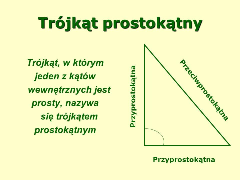 Trójkąt prostokątny Trójkąt, w którym jeden z kątów wewnętrznych jest