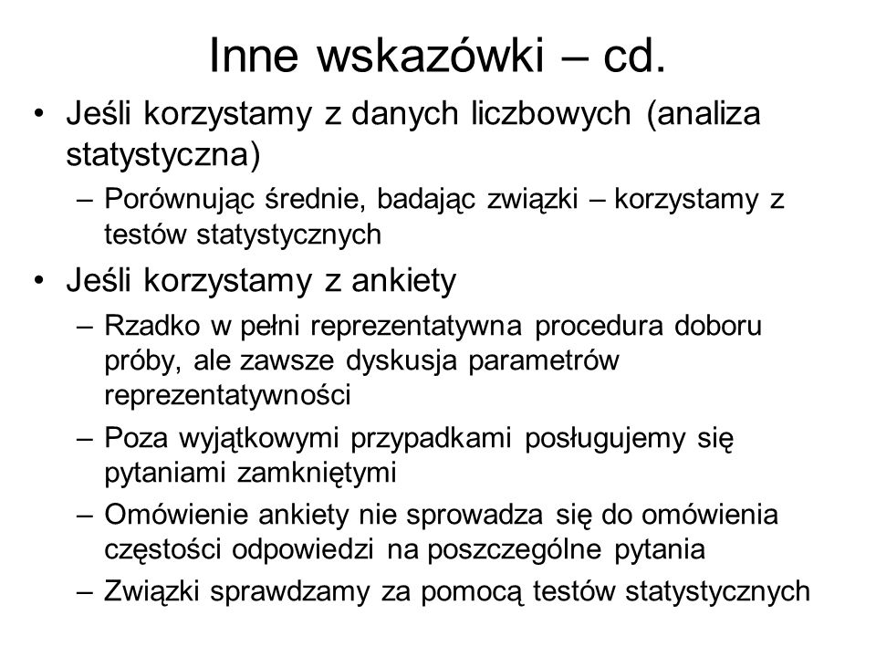 Inne wskazówki – cd. Jeśli korzystamy z danych liczbowych (analiza statystyczna)