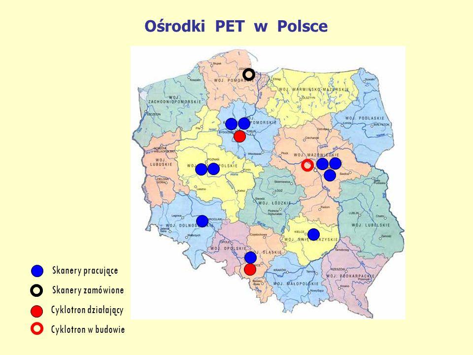 Ośrodki PET w Polsce Skanery pracujące Skanery zamówione