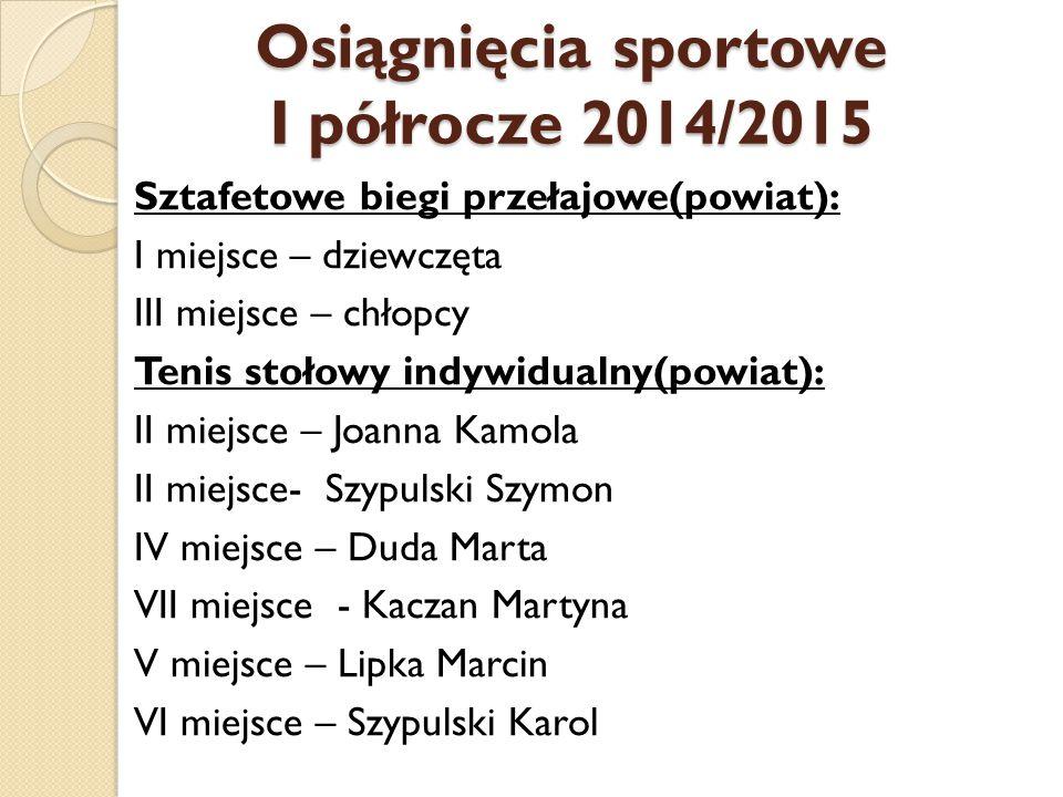 Osiągnięcia sportowe I półrocze 2014/2015