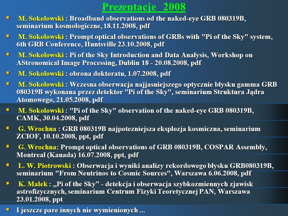 Prezentacje 2008 M. Sokolowski : Broadband observations od the naked-eye GRB 080319B, seminarium kosmologiczne, 18.11.2008, pdf.
