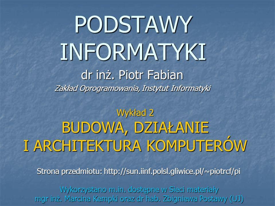 dr inż. Piotr Fabian Zakład Oprogramowania, Instytut Informatyki