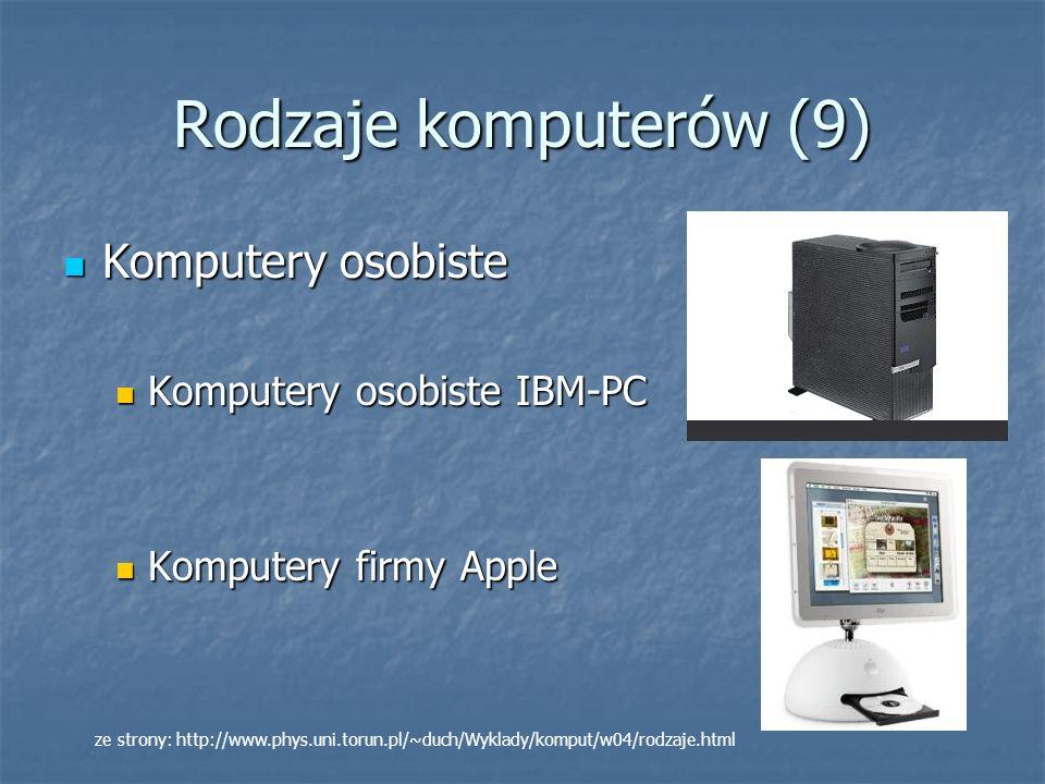 Rodzaje komputerów (9) Komputery osobiste Komputery osobiste IBM-PC