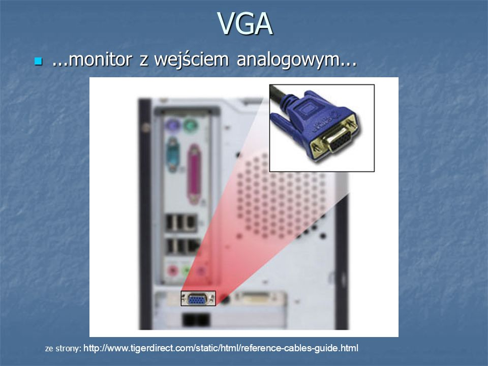 VGA ...monitor z wejściem analogowym...