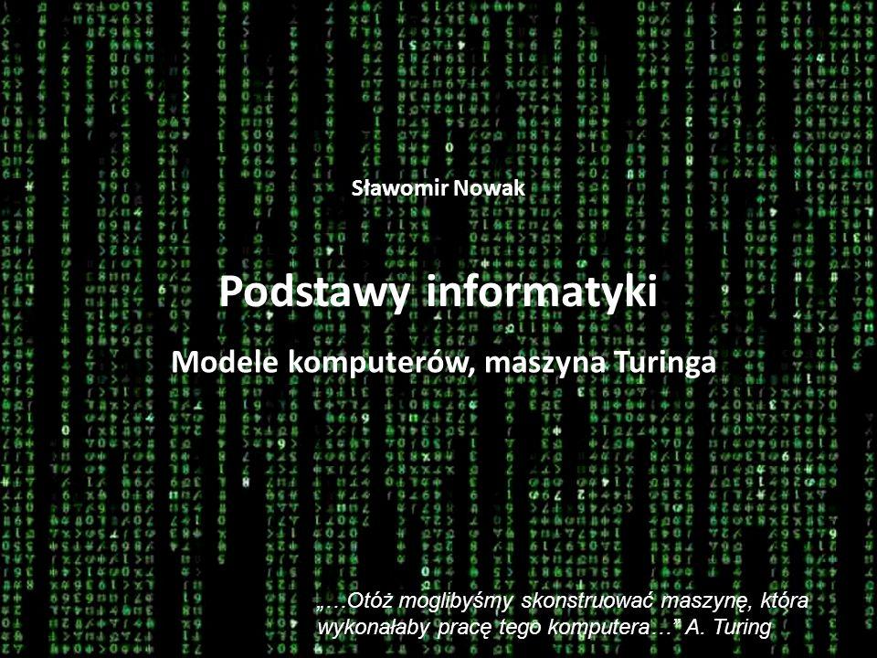 Sławomir Nowak Podstawy informatyki