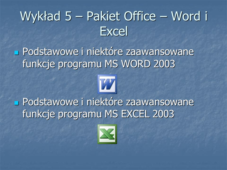 Wykład 5 – Pakiet Office – Word i Excel