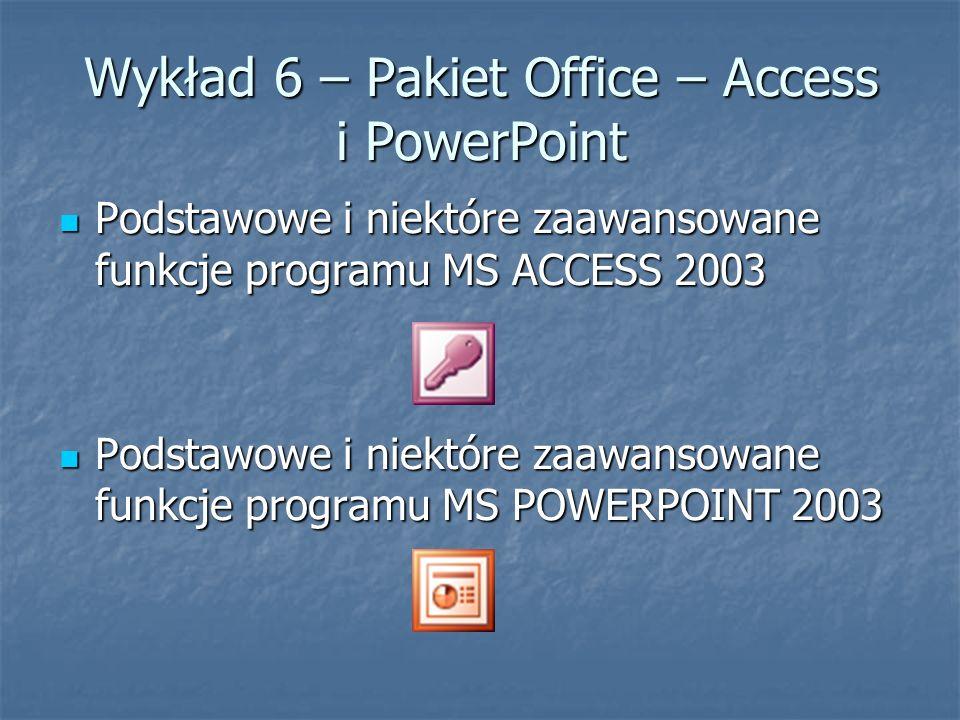 Wykład 6 – Pakiet Office – Access i PowerPoint