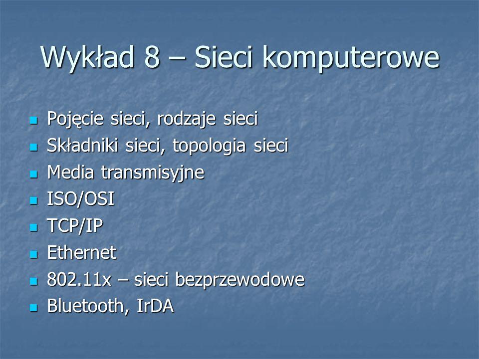 Wykład 8 – Sieci komputerowe