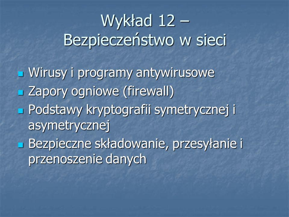 Wykład 12 – Bezpieczeństwo w sieci