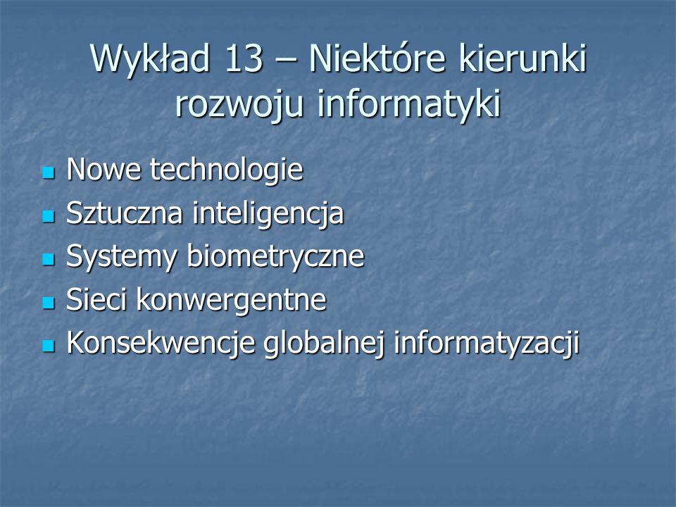 Wykład 13 – Niektóre kierunki rozwoju informatyki