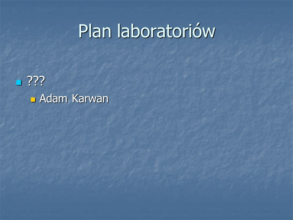 Plan laboratoriów Adam Karwan
