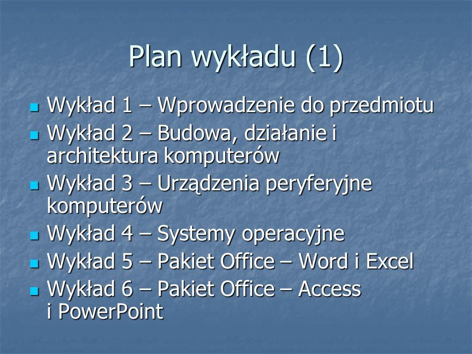 Plan wykładu (1) Wykład 1 – Wprowadzenie do przedmiotu