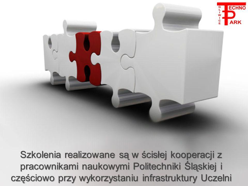 Szkolenia realizowane są w ścisłej kooperacji z pracownikami naukowymi Politechniki Śląskiej i częściowo przy wykorzystaniu infrastruktury Uczelni