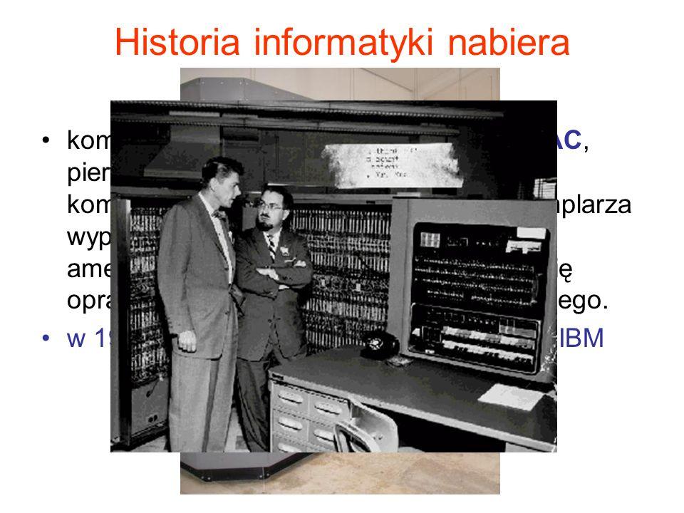 Historia informatyki nabiera tempa…