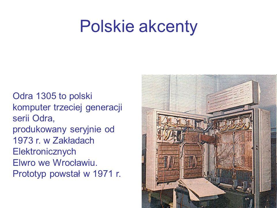 Polskie akcenty Odra 1305 to polski komputer trzeciej generacji serii Odra, produkowany seryjnie od 1973 r. w Zakładach Elektronicznych.