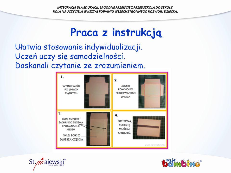 Praca z instrukcją Ułatwia stosowanie indywidualizacji.