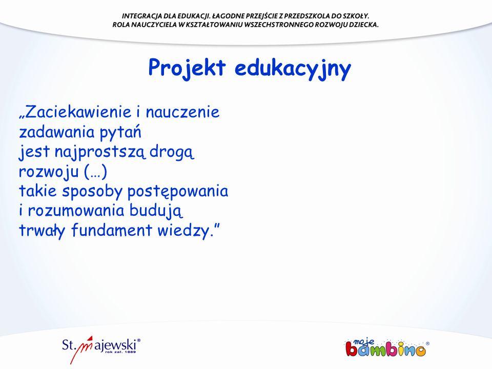 """Projekt edukacyjny """"Zaciekawienie i nauczenie zadawania pytań"""