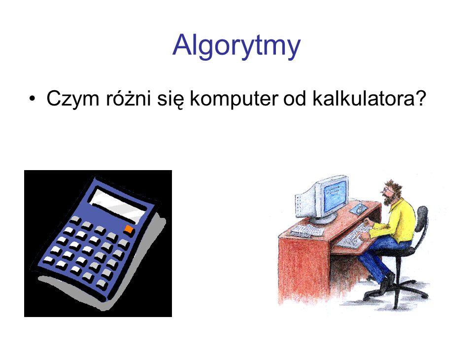 Algorytmy Czym różni się komputer od kalkulatora