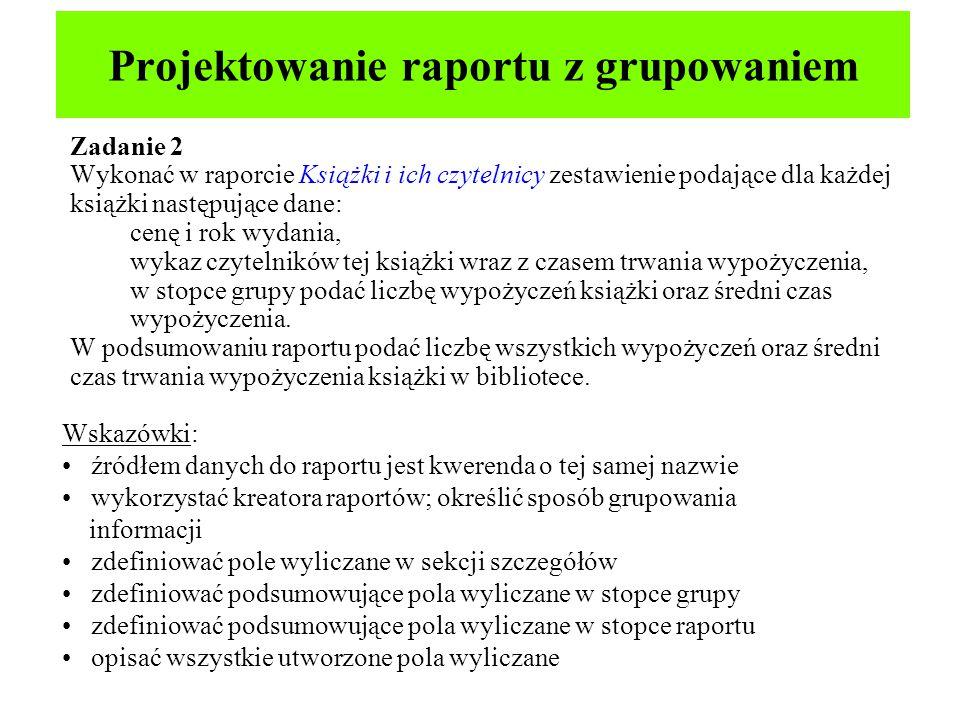 Projektowanie raportu z grupowaniem