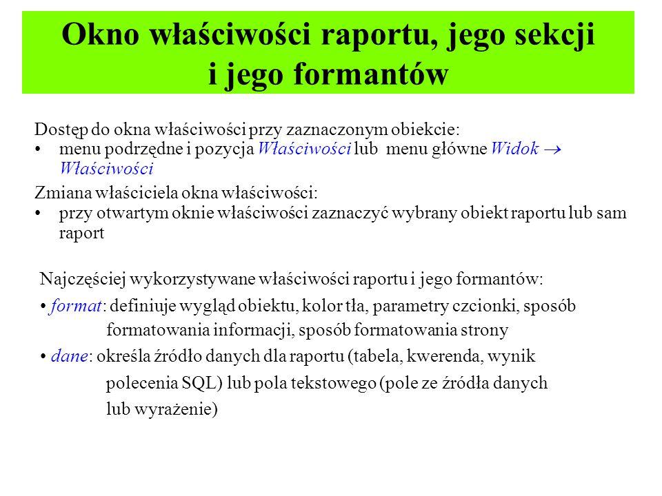 Okno właściwości raportu, jego sekcji i jego formantów
