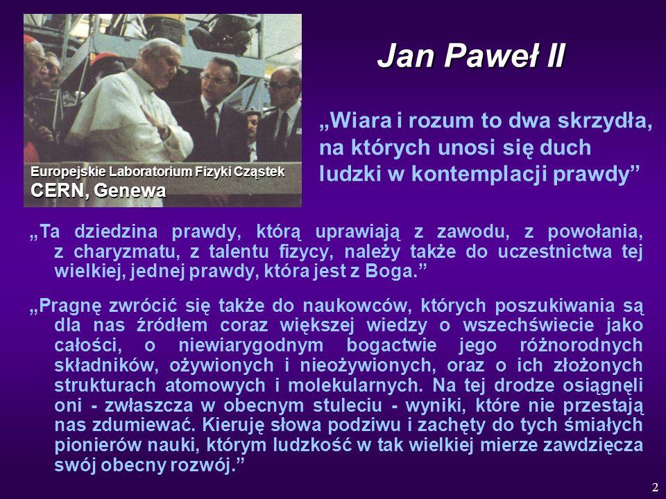 """Jan Paweł II """"Wiara i rozum to dwa skrzydła, na których unosi się duch ludzki w kontemplacji prawdy"""
