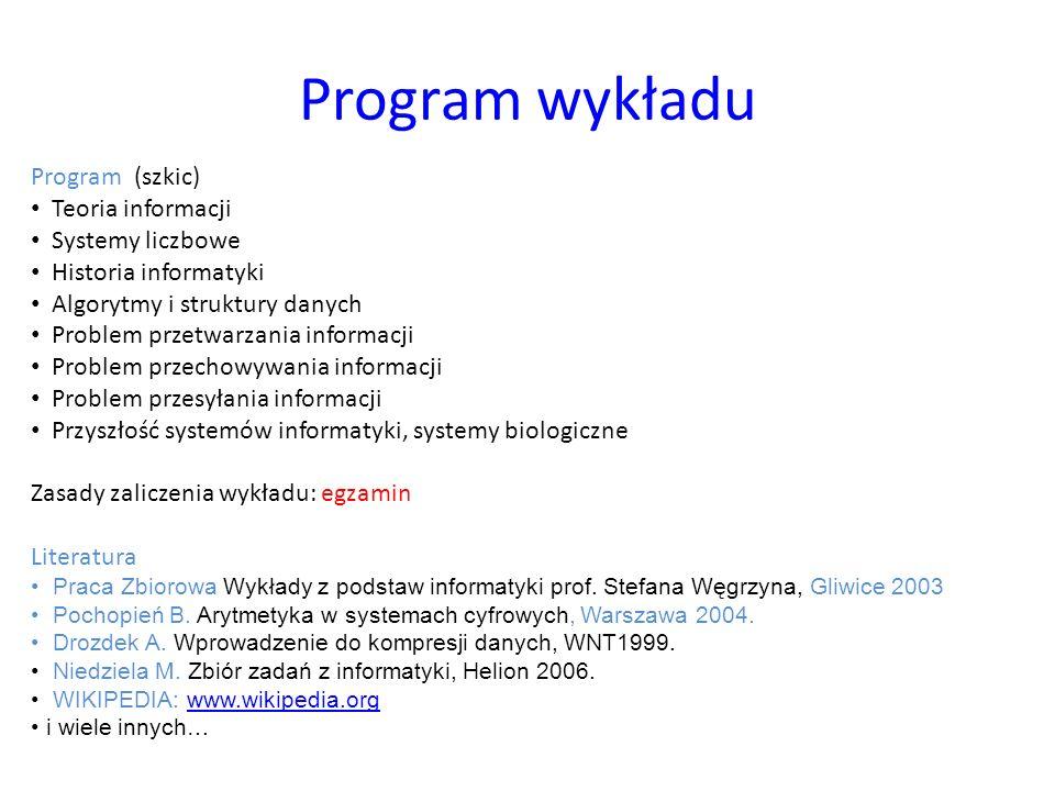 Program wykładu Program (szkic) Teoria informacji Systemy liczbowe