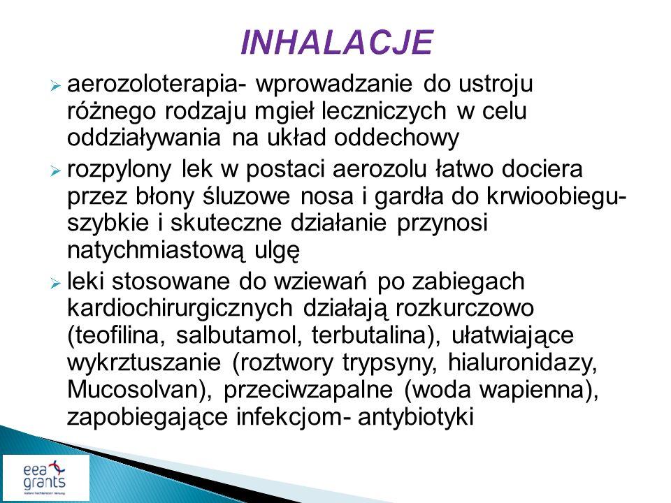 INHALACJEaerozoloterapia- wprowadzanie do ustroju różnego rodzaju mgieł leczniczych w celu oddziaływania na układ oddechowy.