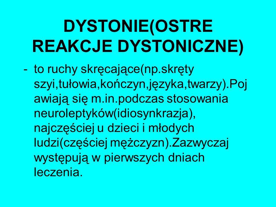 DYSTONIE(OSTRE REAKCJE DYSTONICZNE)