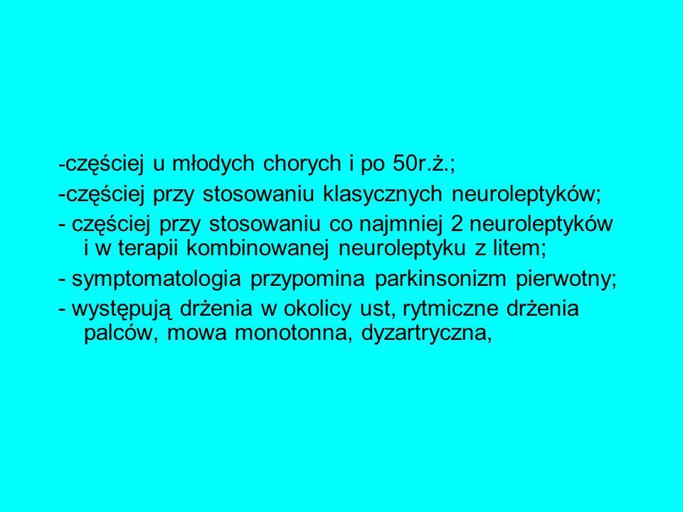 -częściej u młodych chorych i po 50r.ż.;