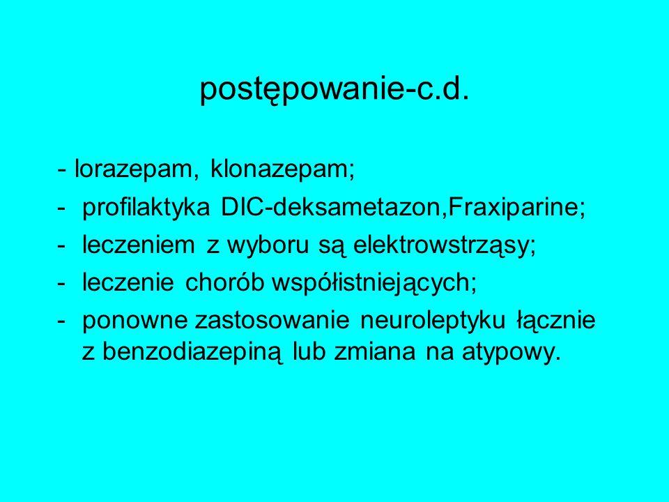 postępowanie-c.d. - lorazepam, klonazepam;