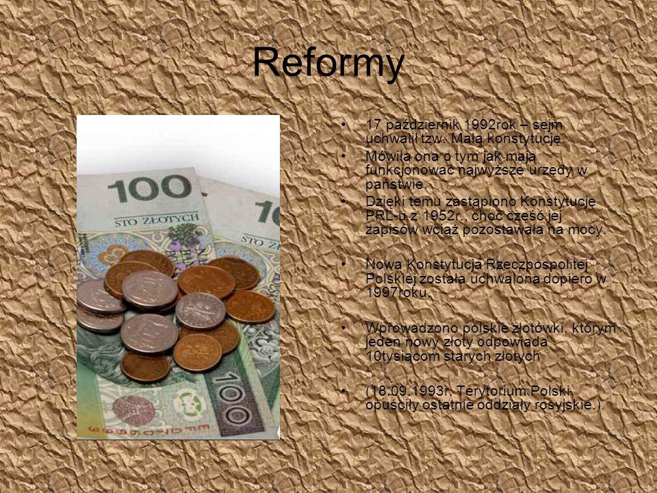 Reformy 17 październik 1992rok – sejm uchwalił tzw. Małą konstytucję.