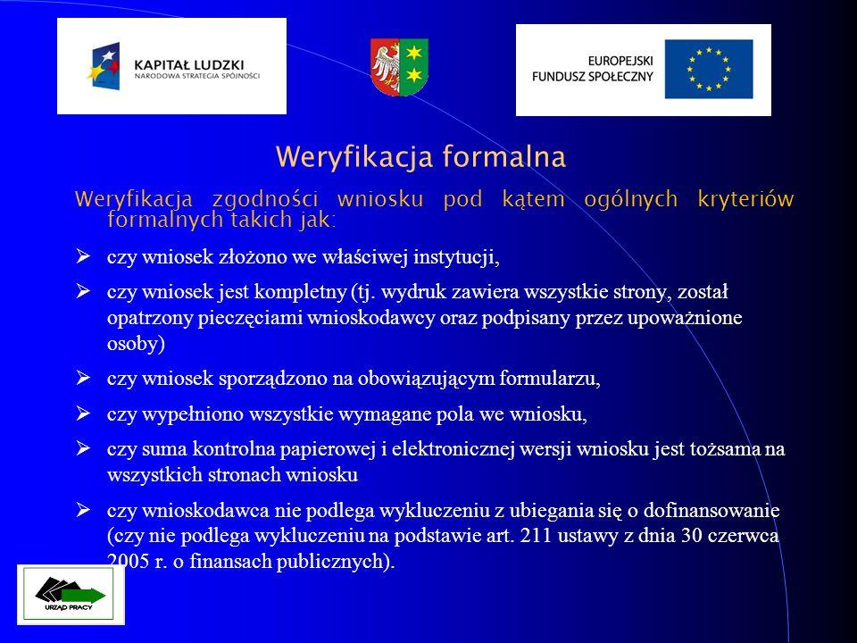 Weryfikacja formalna Weryfikacja zgodności wniosku pod kątem ogólnych kryteriów formalnych takich jak: