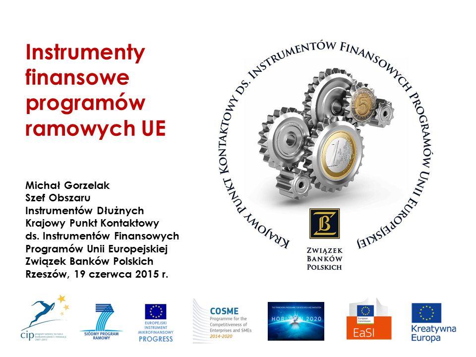 Instrumenty finansowe programów ramowych UE Michał Gorzelak