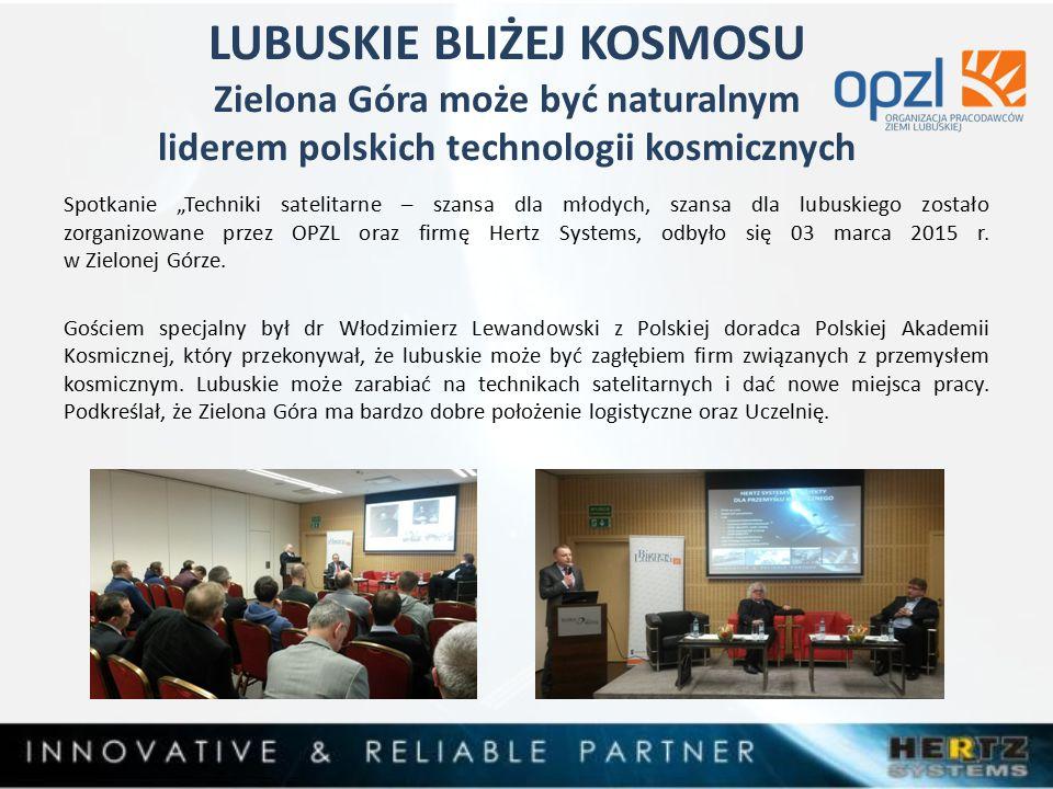 LUBUSKIE BLIŻEJ KOSMOSU Zielona Góra może być naturalnym liderem polskich technologii kosmicznych