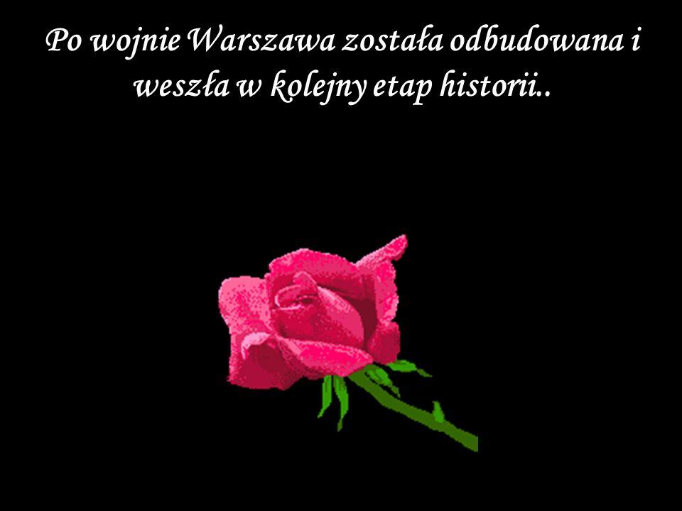 Po wojnie Warszawa została odbudowana i weszła w kolejny etap historii..