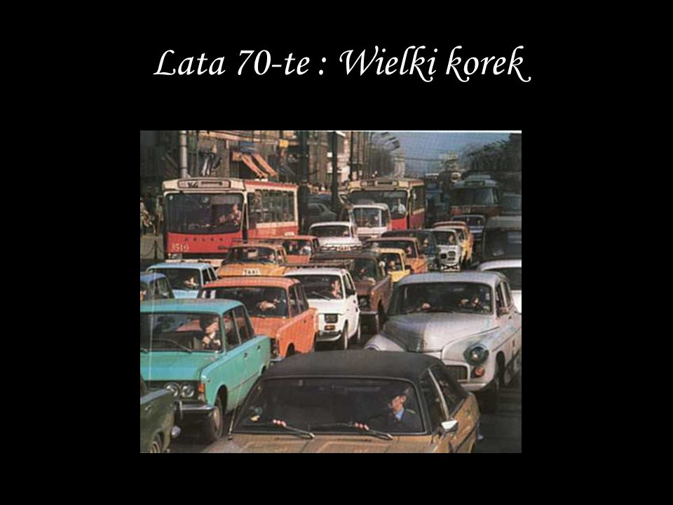 Lata 70-te : Wielki korek