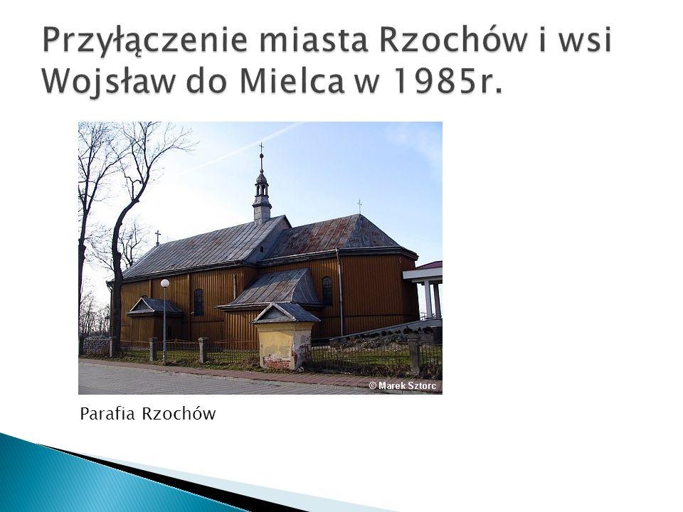 Przyłączenie miasta Rzochów i wsi Wojsław do Mielca w 1985r.