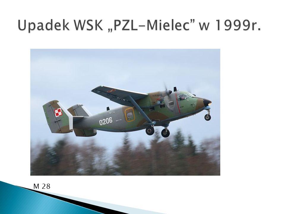 """Upadek WSK """"PZL-Mielec w 1999r."""