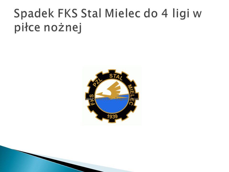 Spadek FKS Stal Mielec do 4 ligi w piłce nożnej