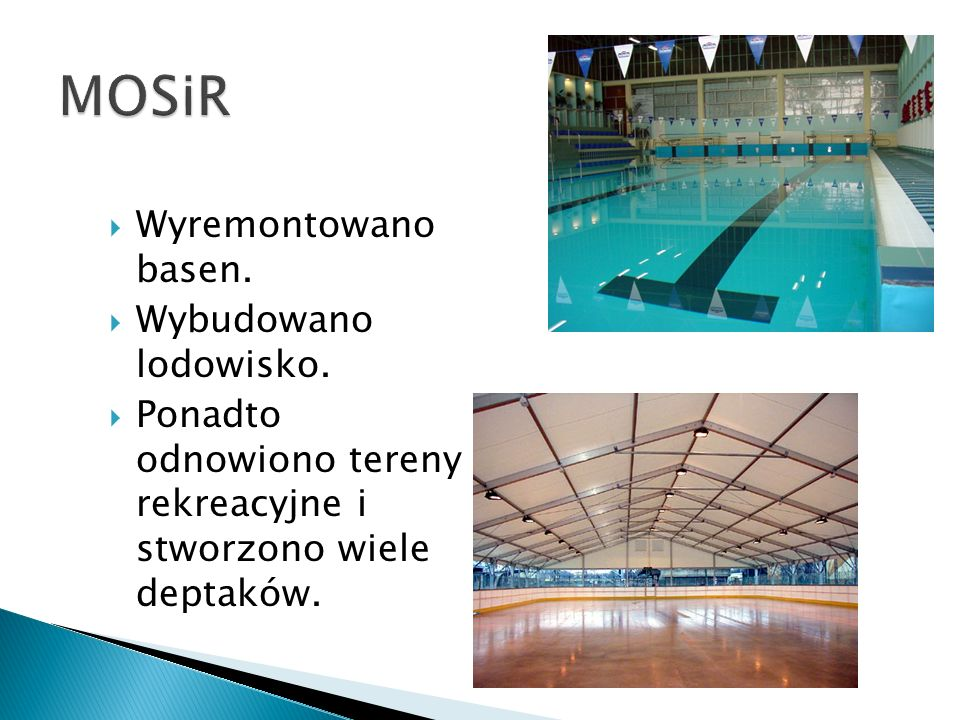 MOSiR Wyremontowano basen. Wybudowano lodowisko.
