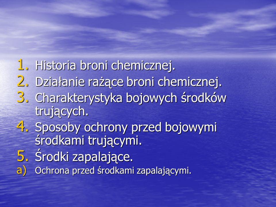 Historia broni chemicznej. Działanie rażące broni chemicznej.
