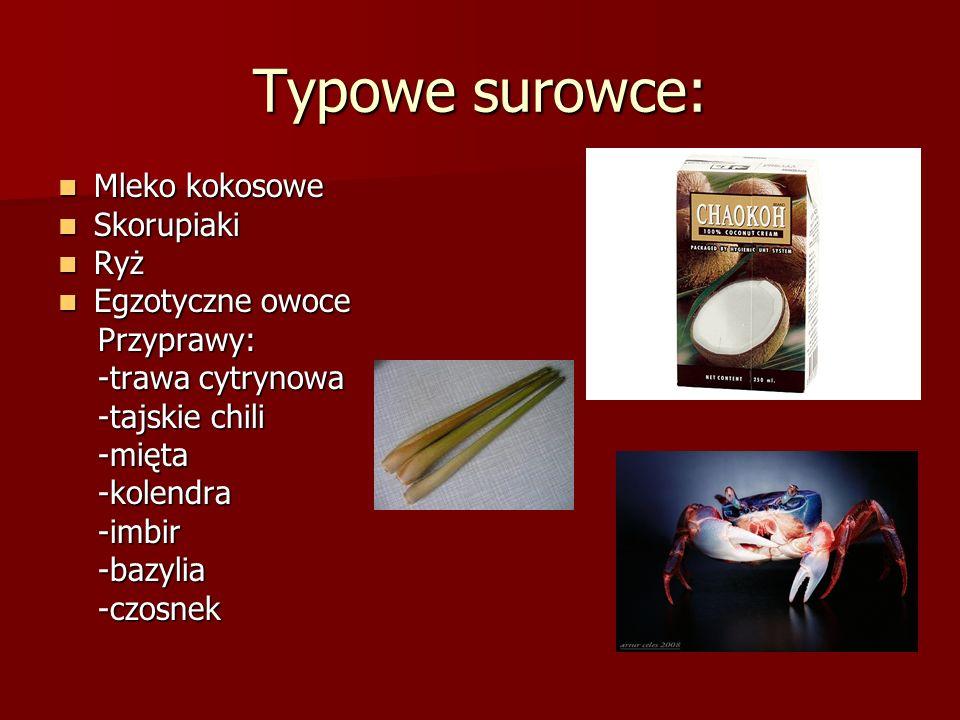 Typowe surowce: Mleko kokosowe Skorupiaki Ryż Egzotyczne owoce