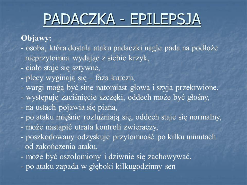 PADACZKA - EPILEPSJA Objawy: