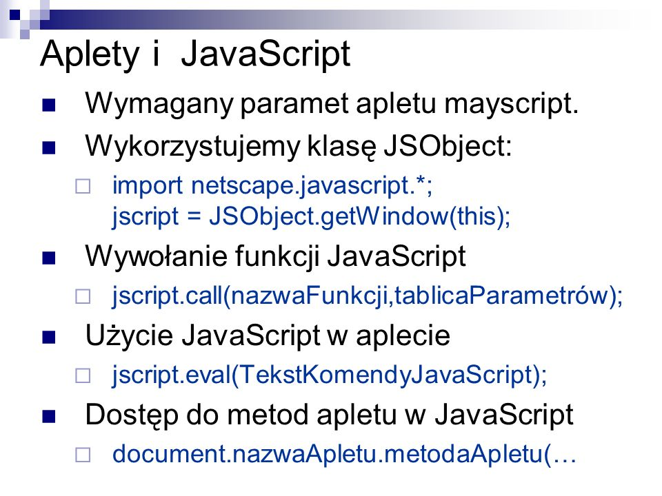 Aplety i JavaScript Wymagany paramet apletu mayscript.